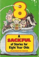Sackful of Stories for Eight Year Olds